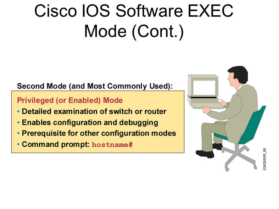 Cisco IOS Software EXEC Mode (Cont.)