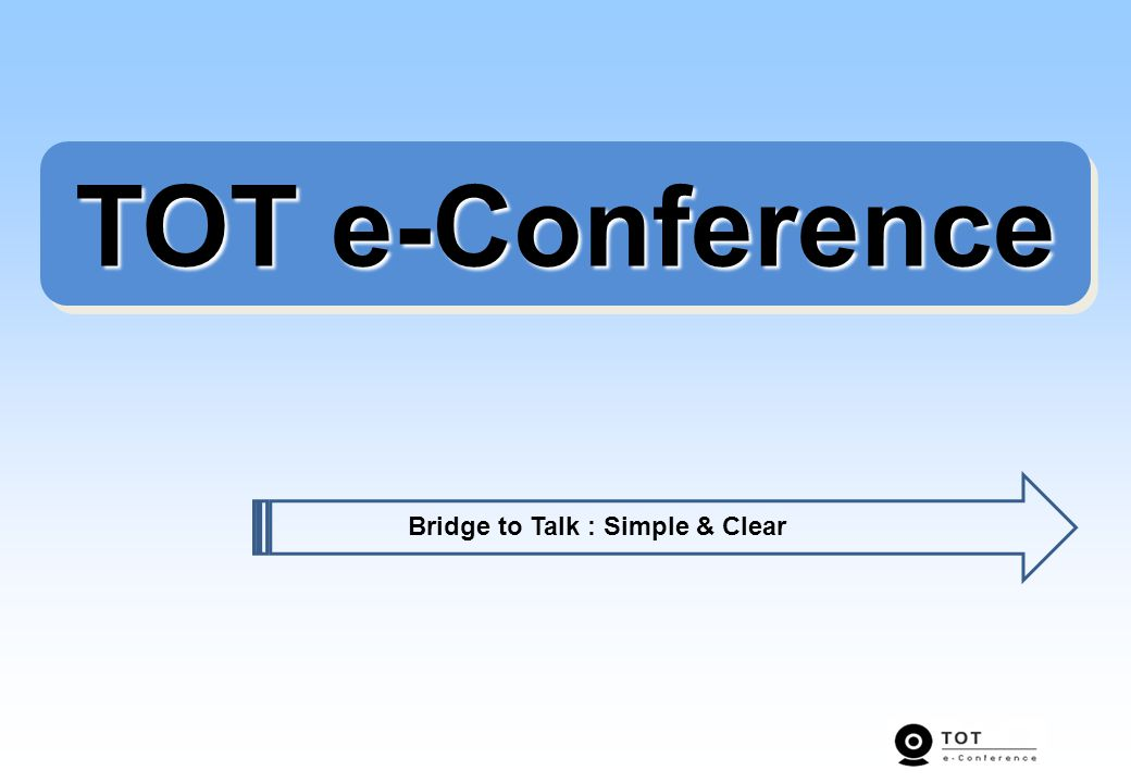 TOT e-Conference Bridge to Talk : Simple & Clear