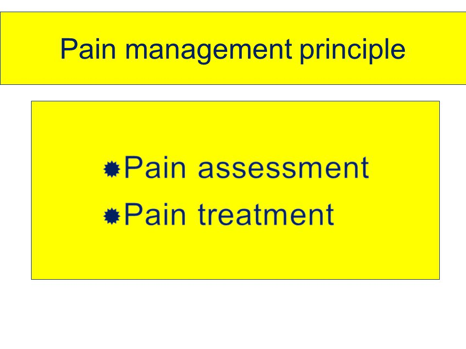 Pain management principle