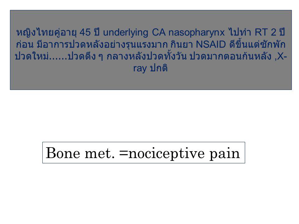 Bone met. =nociceptive pain