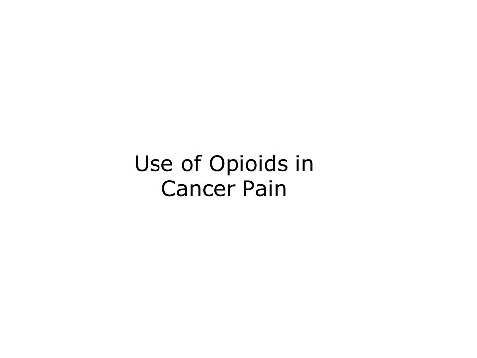 Use of Opioids in Cancer Pain