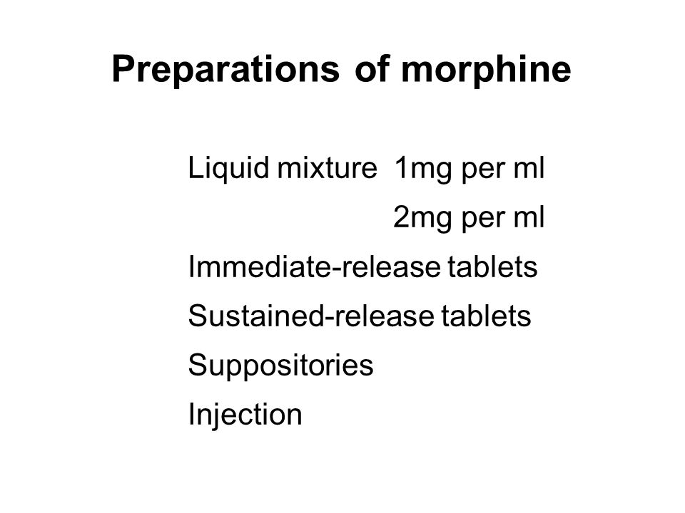 Preparations of morphine