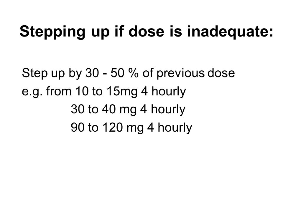 Stepping up if dose is inadequate: