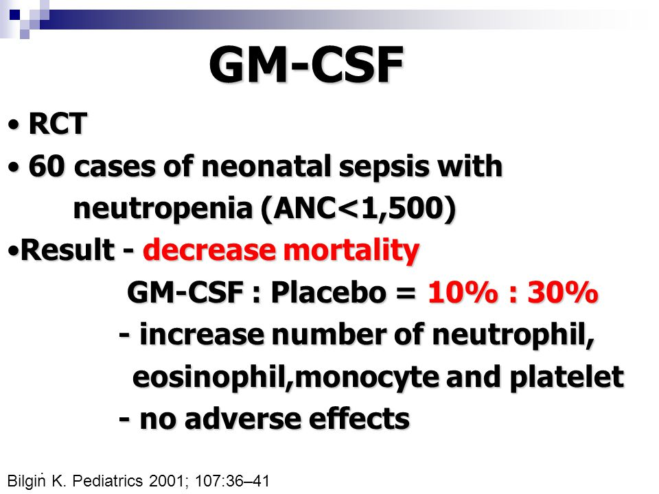 GM-CSF RCT 60 cases of neonatal sepsis with neutropenia (ANC<1,500)