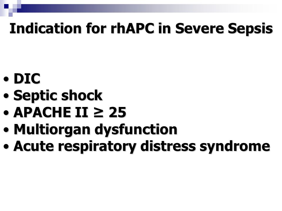 Indication for rhAPC in Severe Sepsis
