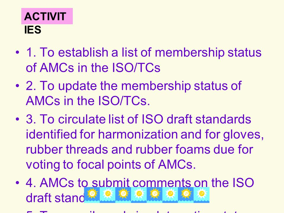 1. To establish a list of membership status of AMCs in the ISO/TCs