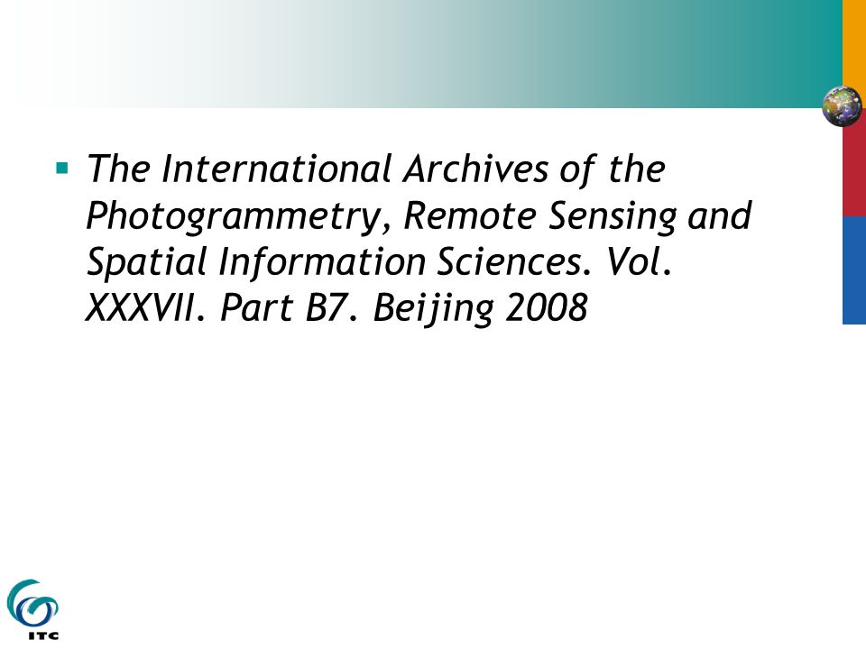 The International Archives of the Photogrammetry, Remote Sensing and Spatial Information Sciences.