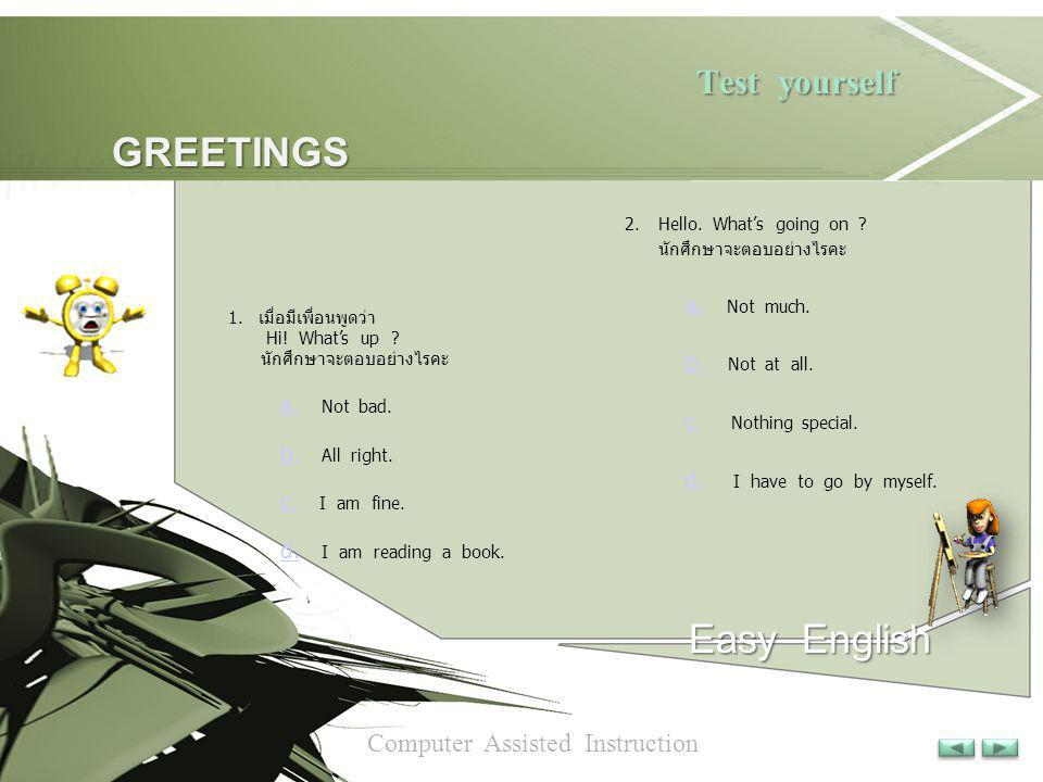 Test yourself GREETINGS Easy English Computer Assisted Instruction
