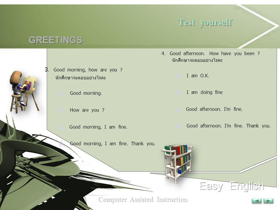 Test yourself Easy English GREETINGS Computer Assisted Instruction