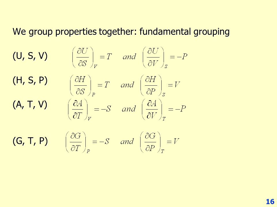 We group properties together: fundamental grouping (U, S, V) (H, S, P)
