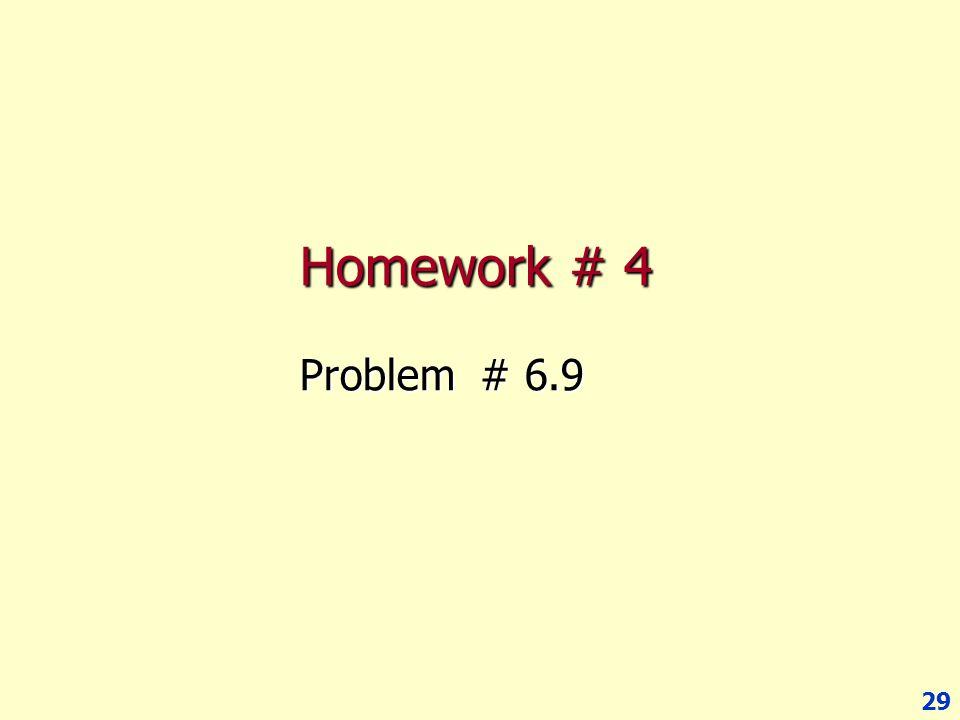 Homework # 4 Problem # 6.9