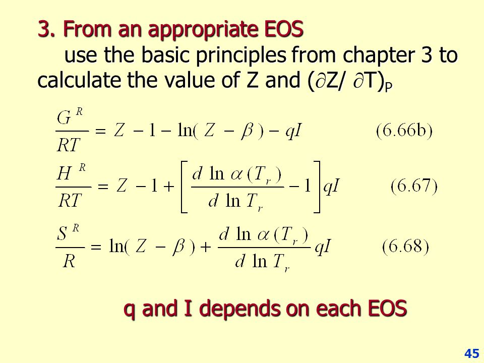 3. From an appropriate EOS use the basic principles from chapter 3 to calculate the value of Z and (Z/ T)P