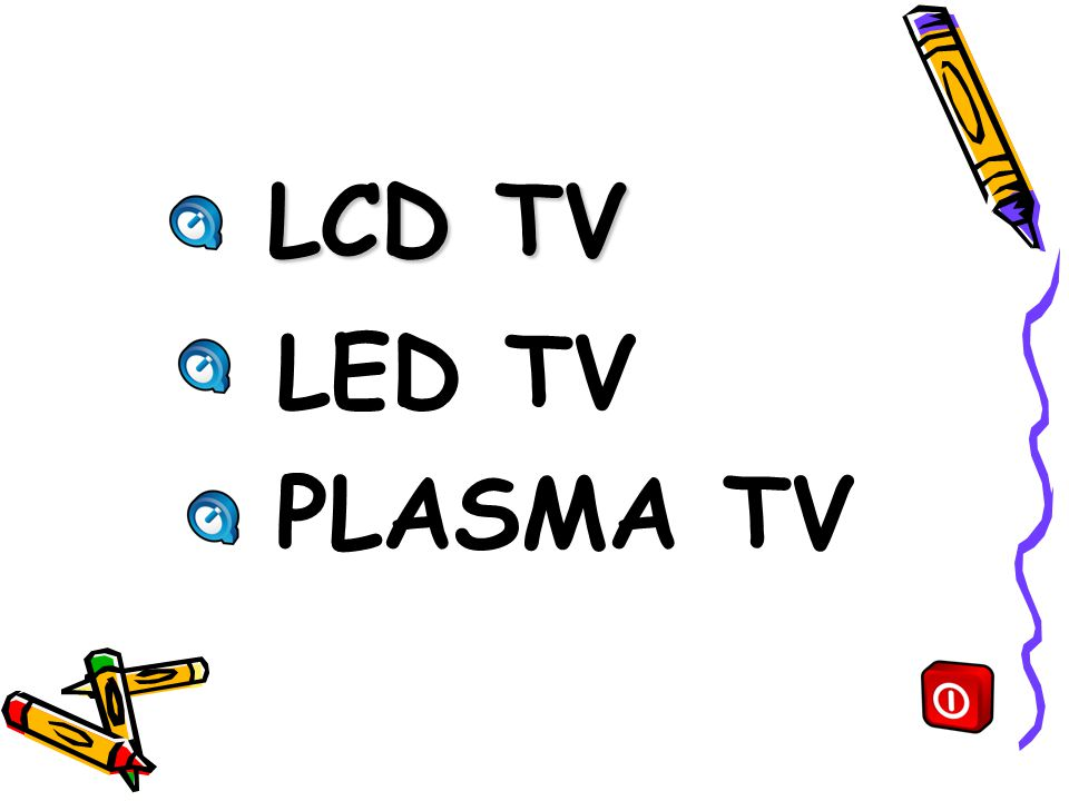 LCD TV LED TV PLASMA TV