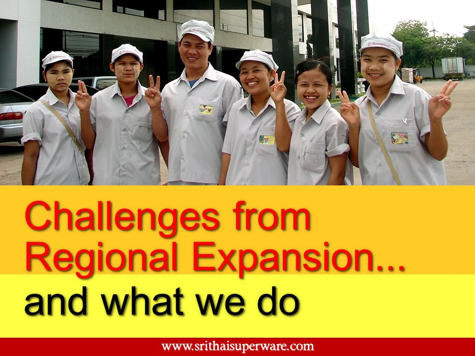 Challenges from Regional Expansion... and what we do