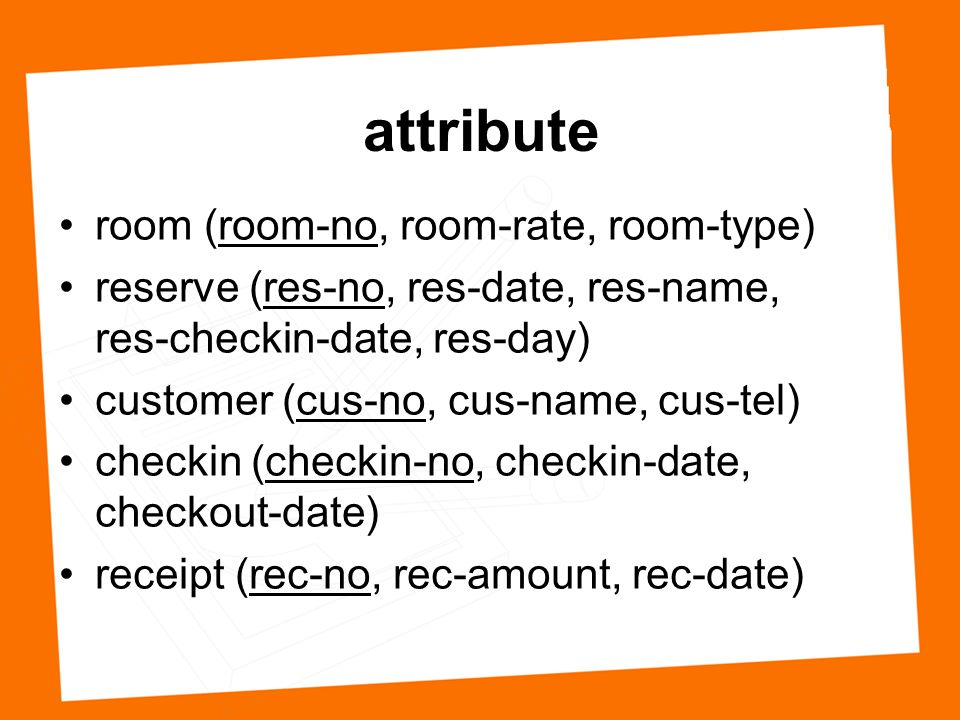 attribute room (room-no, room-rate, room-type)