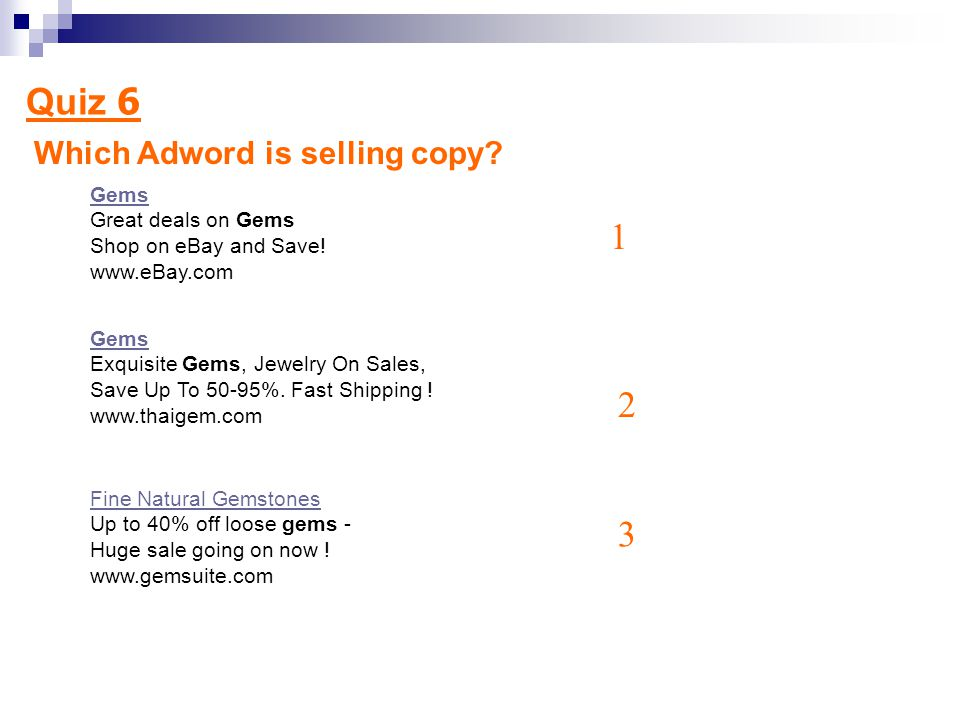 Quiz 6 1 2 3 Which Adword is selling copy