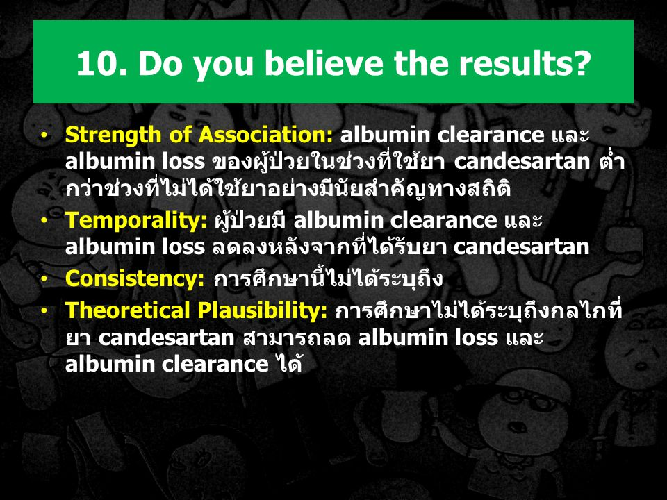 10. Do you believe the results