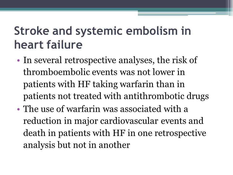 Stroke and systemic embolism in heart failure