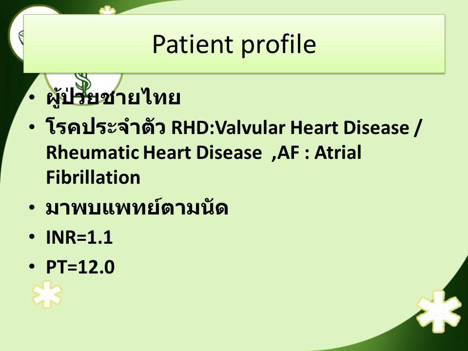 Patient profile ผู้ป่วยชายไทย