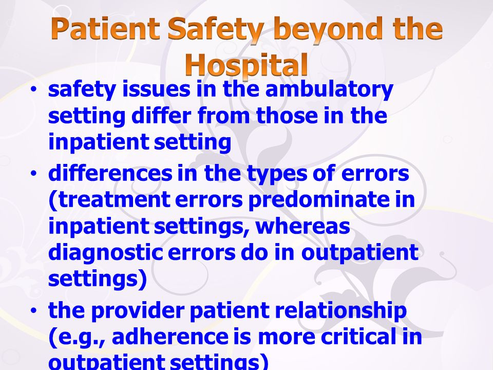 Patient Safety beyond the Hospital