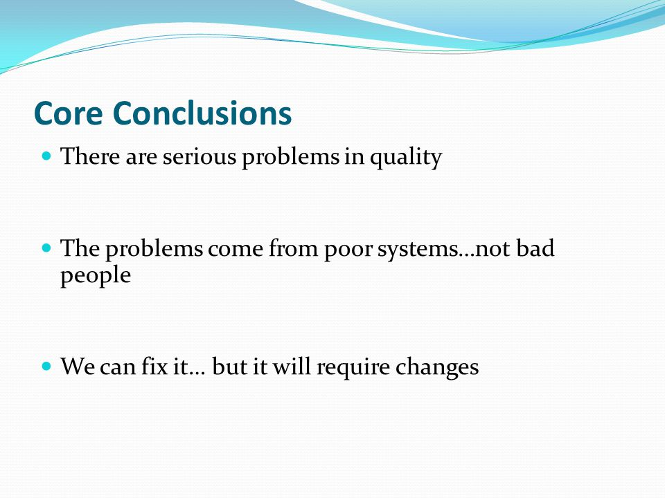 Core Conclusions There are serious problems in quality