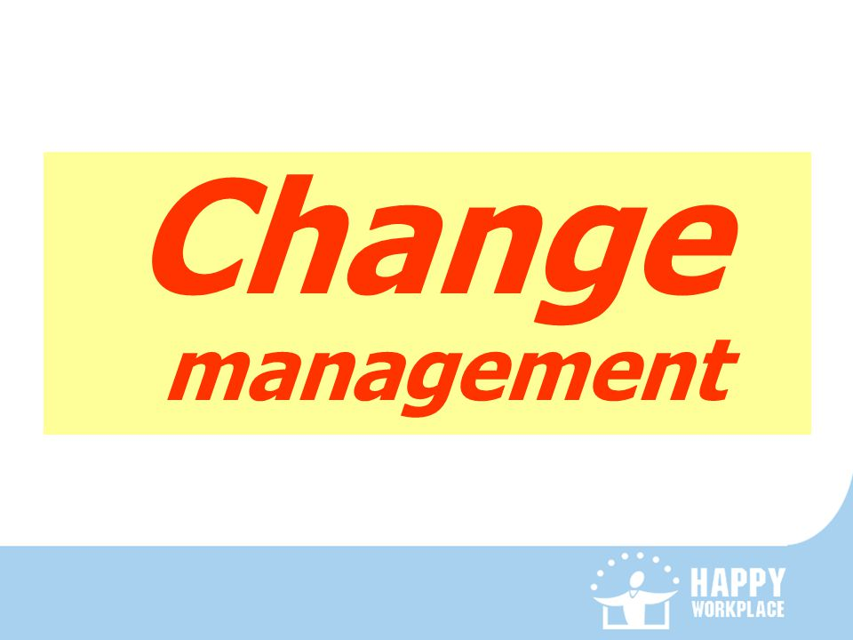 Change management 21