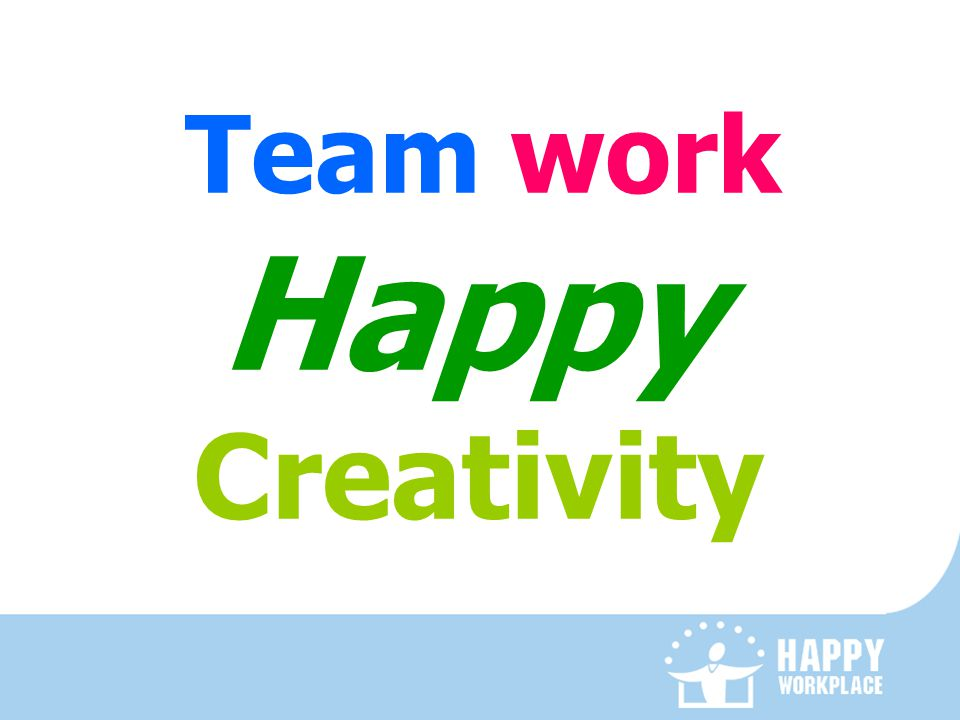 Team work Happy Creativity