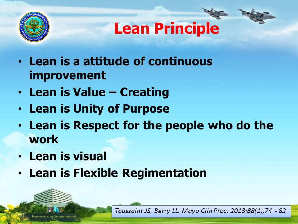Lean Principle Lean is a attitude of continuous improvement