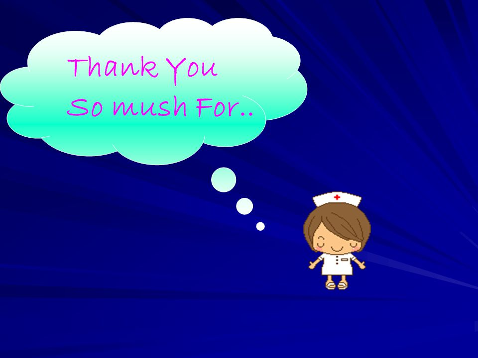 Thank You So mush For..