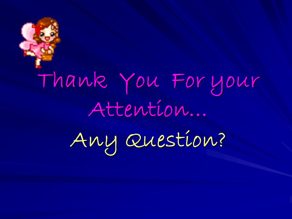 Thank You For your Attention… Any Question