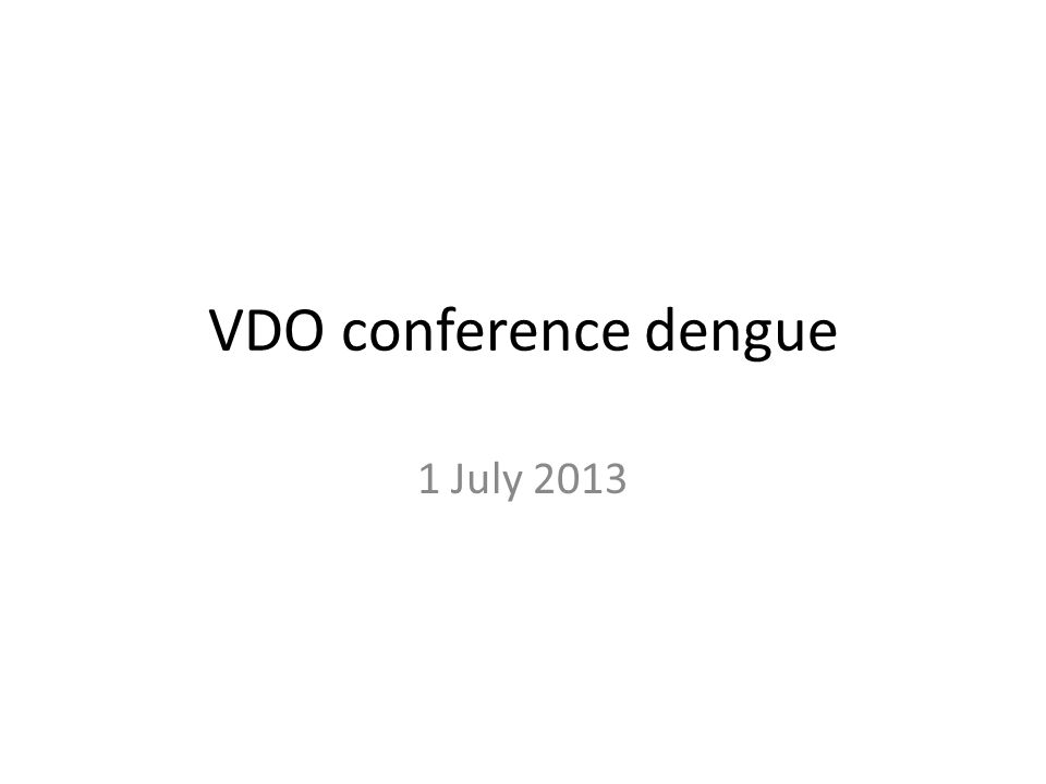 VDO conference dengue 1 July 2013