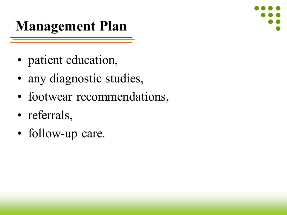 Management Plan patient education, any diagnostic studies,