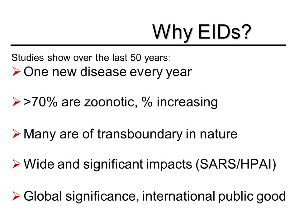 Why EIDs One new disease every year