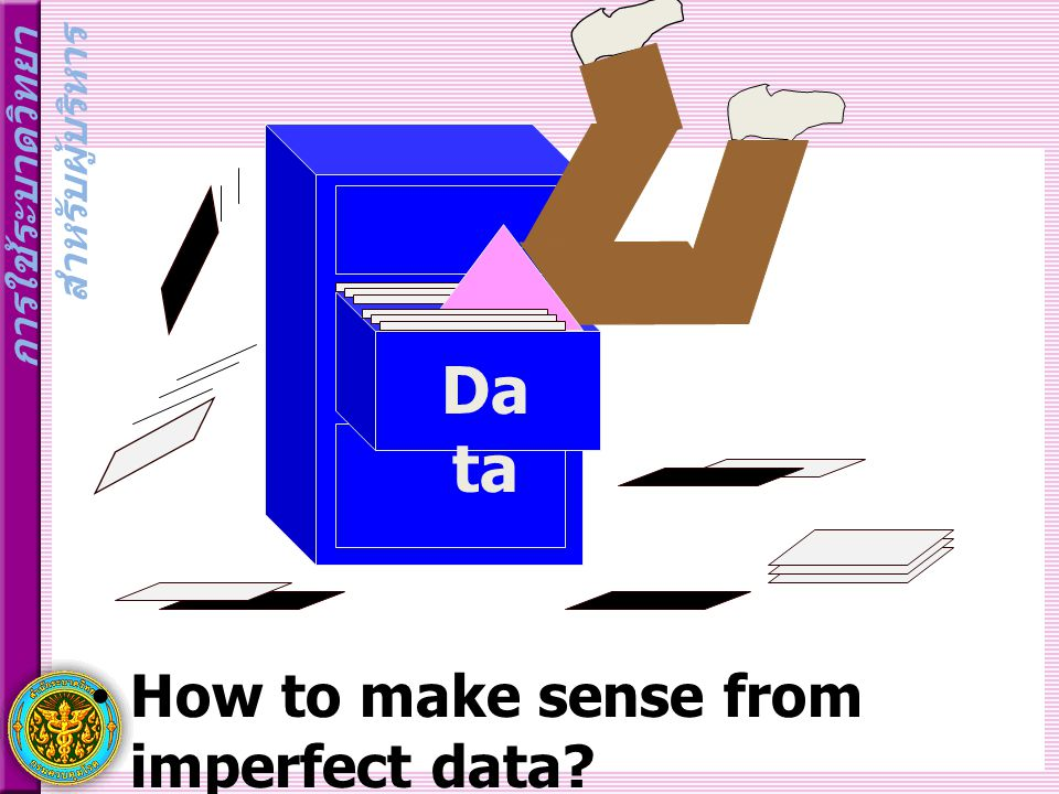 Data How to make sense from imperfect data