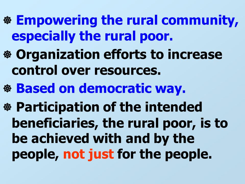 ☸ Empowering the rural community, especially the rural poor.