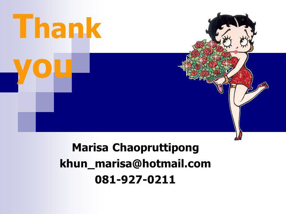 Marisa Chaopruttipong khun_marisa@hotmail.com 081-927-0211