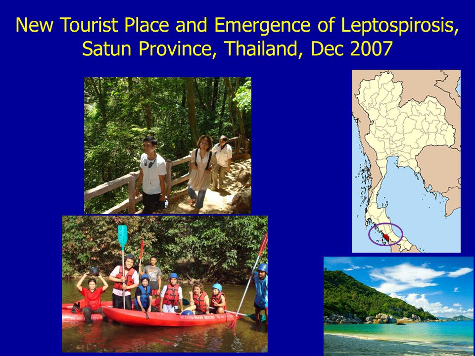New Tourist Place and Emergence of Leptospirosis, Satun Province, Thailand, Dec 2007