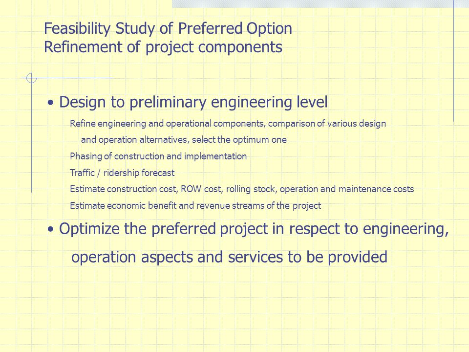 Feasibility Study of Preferred Option Refinement of project components