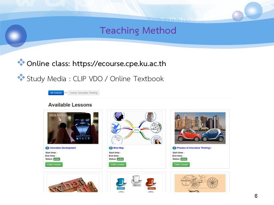 Teaching Method Online class: https://ecourse.cpe.ku.ac.th