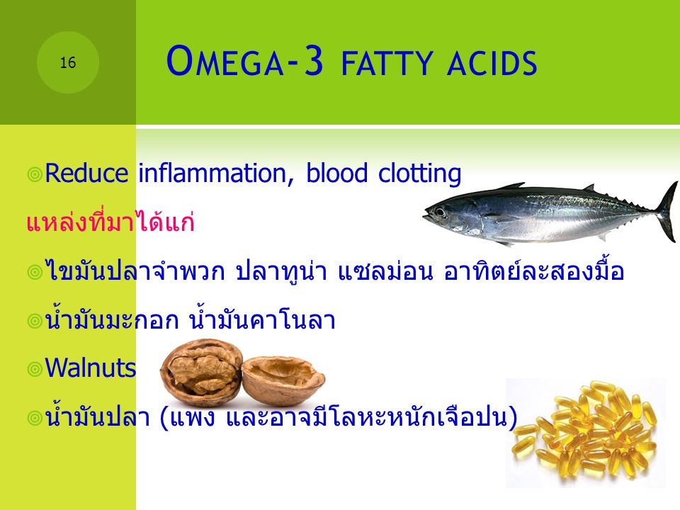 Omega-3 fatty acids Reduce inflammation, blood clotting