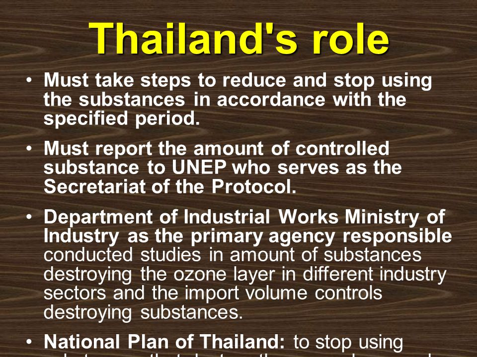 Thailand s role Must take steps to reduce and stop using the substances in accordance with the specified period.