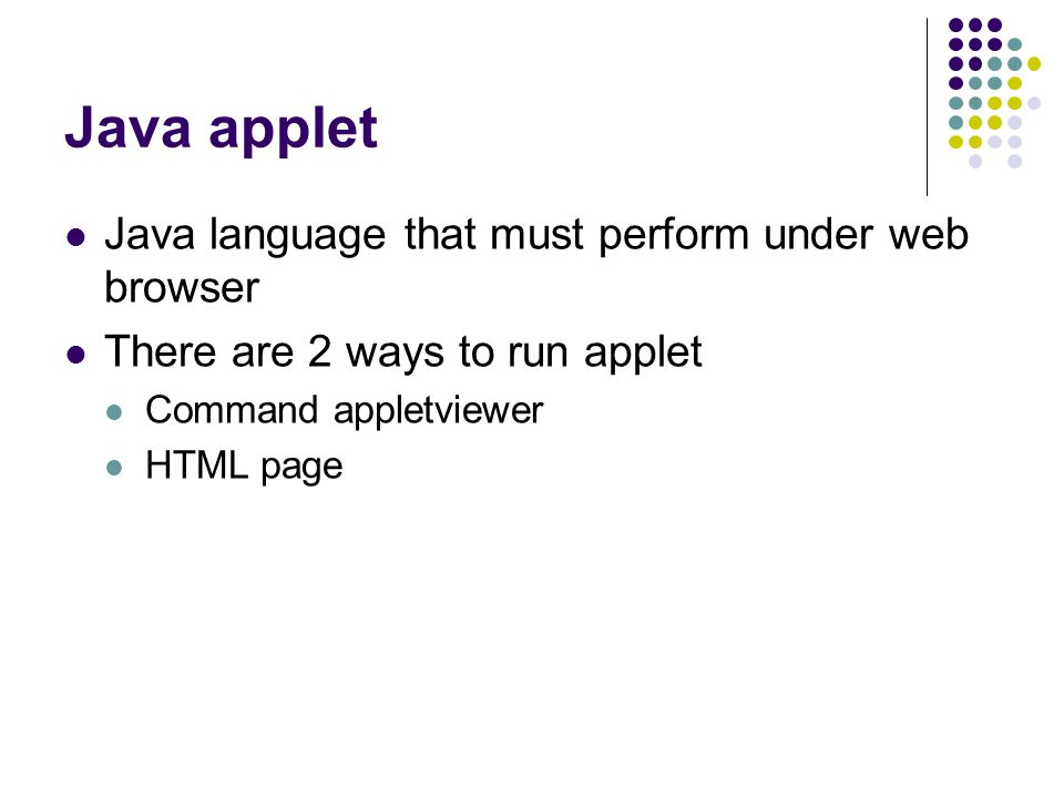 Java applet Java language that must perform under web browser