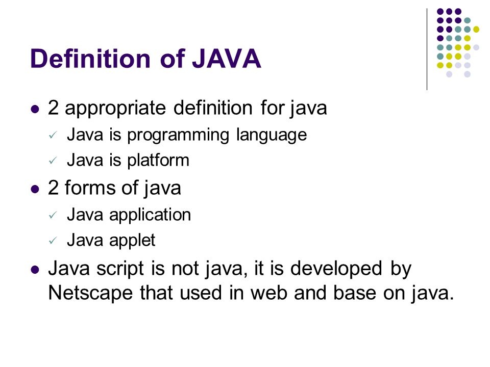 Definition of JAVA 2 appropriate definition for java 2 forms of java