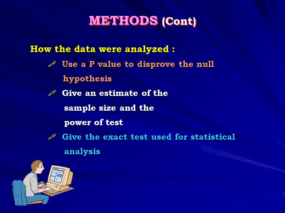 METHODS (Cont) How the data were analyzed :
