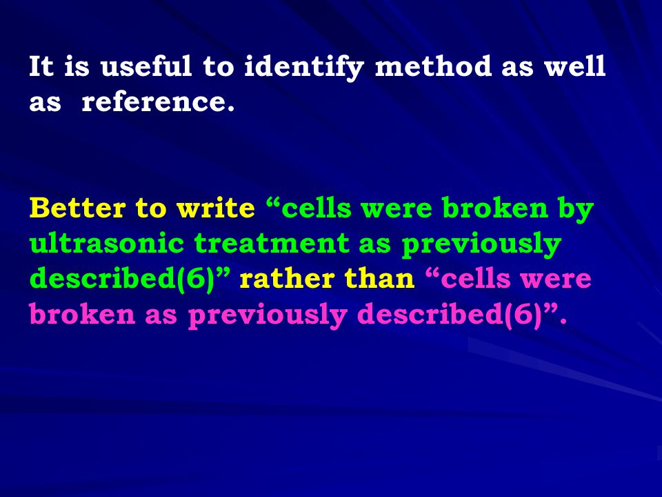 It is useful to identify method as well as reference.