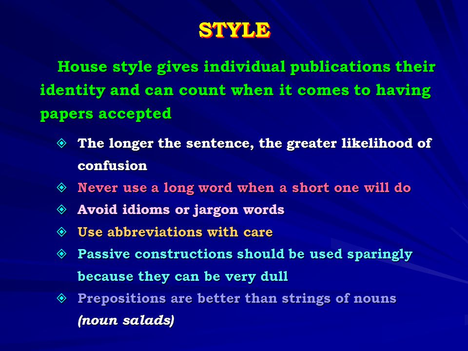 STYLE House style gives individual publications their