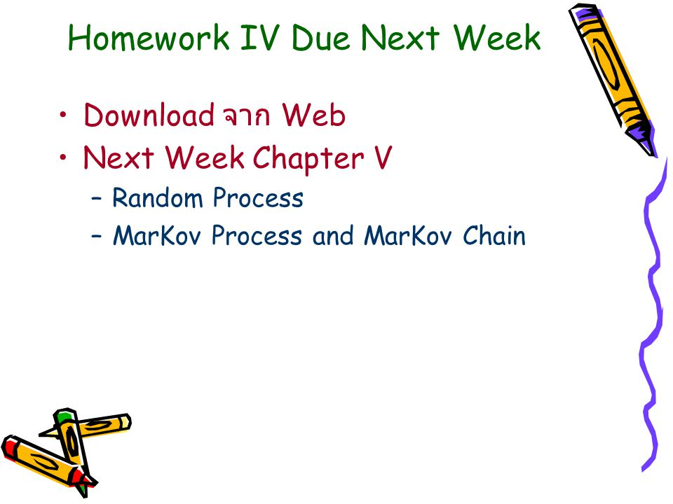Homework IV Due Next Week