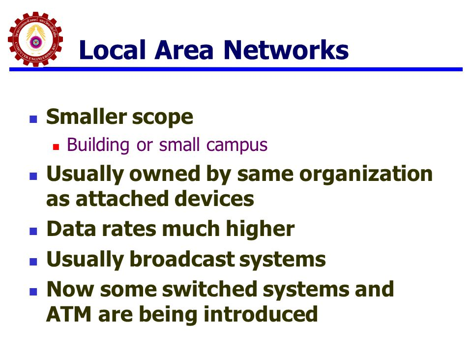 Local Area Networks Smaller scope