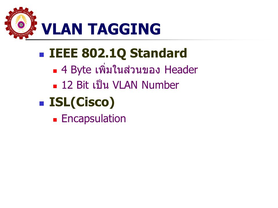 VLAN TAGGING IEEE 802.1Q Standard ISL(Cisco)
