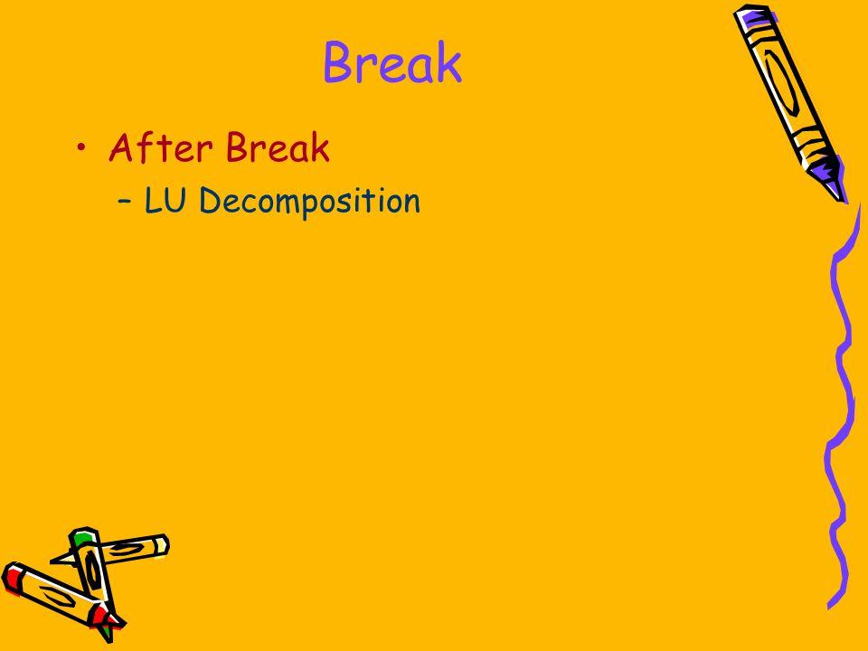 Break After Break LU Decomposition